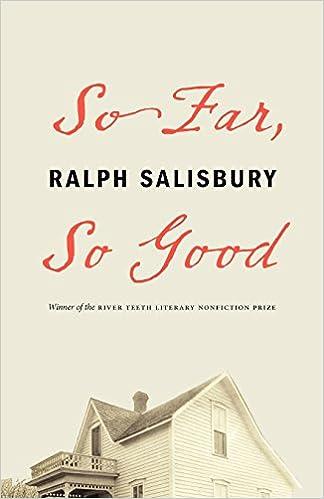 Book So Far, So Good (River Teeth Literary Nonfiction Prize)