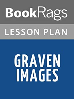 no graven image essay Free essay: the book of exodus is the second book of the pentateuch, or  weelleh shemoth according to  the next law was there should be no graven  images.