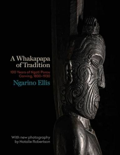 - A Whakapapa of Tradition: One Hundred Years of Ngato Porou Carving, 1830-1930
