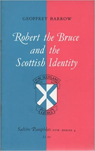 Robert the Bruce and the Scottish Identity (Saltire pamphlets)