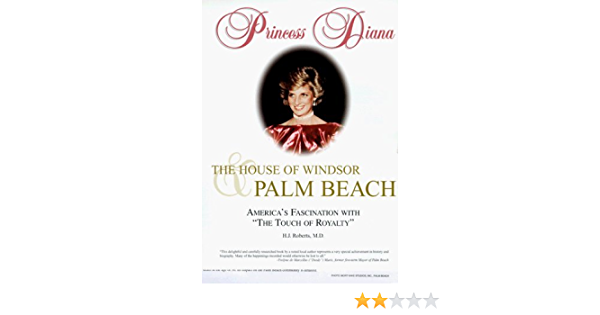 Princess Diana The House Of Windsor And Palm Beach By Hj Roberts
