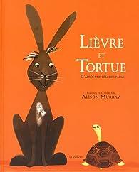 Lièvre et Tortue par Alison Murray