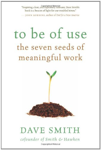 To Be of Use: The Seven Seeds of Meaningful Work