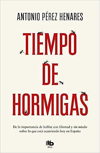 Tiempo de hormigas de Antonio Pérez Henares