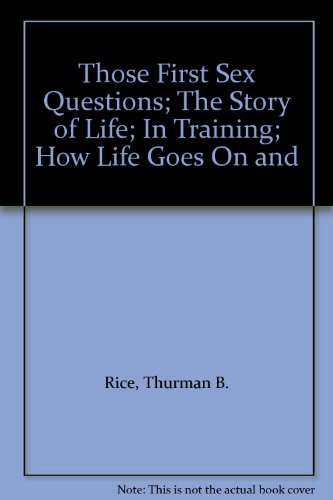 Those First Sex Questions; The Story of Life; In Training; How Life Goes On and