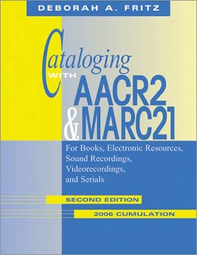 Cataloging With AACR2 & MARC 21: For Books, Electronic Resources, Sound Recordings, Videorecordings, and Serials