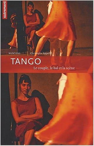 Téléchargement Tango : Le couple, le bal et la scène pdf, epub ebook