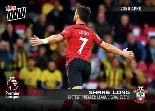 2018-19 SHANE LONG FASTEST PREMIER LEAGUE GOAL EVER TOPPS NOW FOOTBALL CARD #127 + TOPLOADER