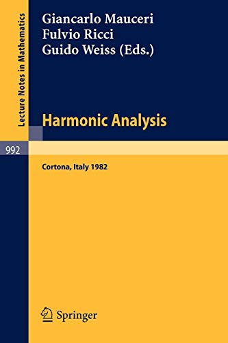 (Harmonic Analysis: Proceedings of a Conference Held in Cortona, Italy, July 1-9, 1982 (Lecture Notes in Mathematics) (English and French Edition))