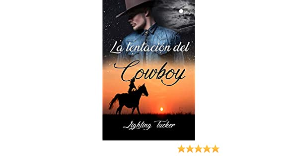 La tentación del Cowboy (Spanish Edition) - Kindle edition by Lighling Tucker. Literature & Fiction Kindle eBooks @ Amazon.com.