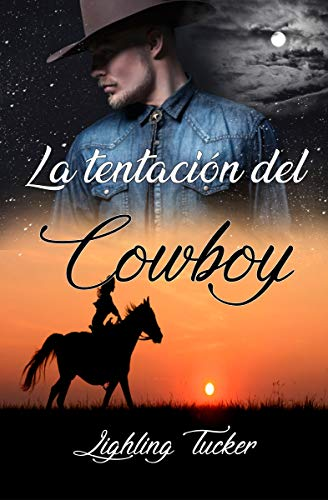 La tentación del Cowboy (Spanish Edition) by [Tucker, Lighling]