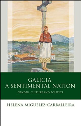 Galicia, A Sentimental Nation: Gender, Culture and Politics (Iberian and Latin American Studies)