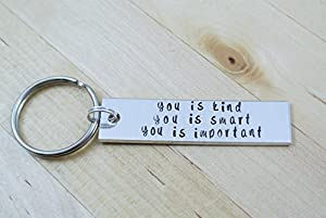You Is Kind You Is Smart You Is Important Hand Stamped Keychain | Best Friend Gift | Galentine's Day Gift | Inspirational Quote | Girlfriend Gift | Keychain