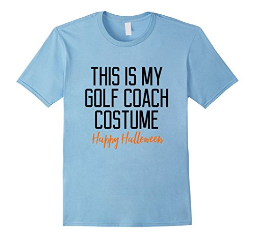 Mens This Is My Golf Coach Costume Halloween Quote T-Shirt 2XL Baby (Coach Costumes Halloween)