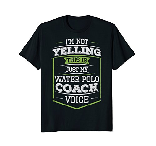 I'm Not Yelling This Is Just My Water Polo Coach Voice Tee