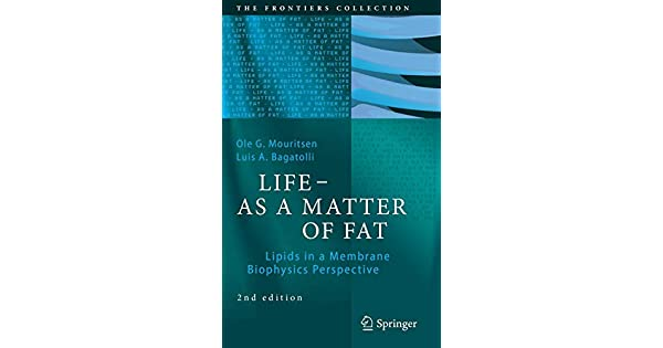 LIFE - AS A MATTER OF FAT: Lipids in a Membrane Biophysics Perspective