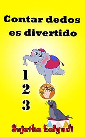 Libros para ninos. Contar dedos es divertido: Spanish counting book. Spanish Picture books