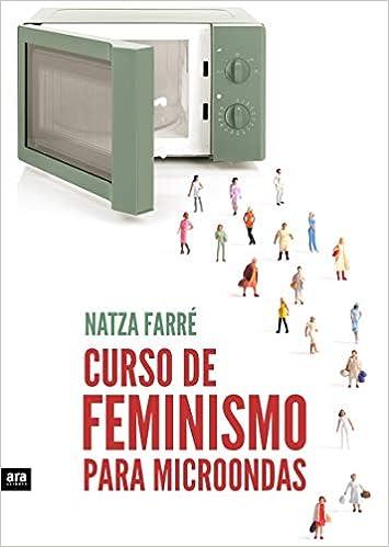 Curso de feminismo para microondas: Amazon.es: Natza Farré i Maduell, Inés Clavero Hernández: Libros
