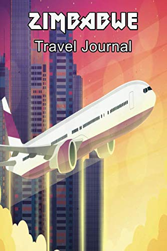 Zimbabwe Travel Journal: Travelers Diary Blank Lined Paper 6X9 Composition Notebook...