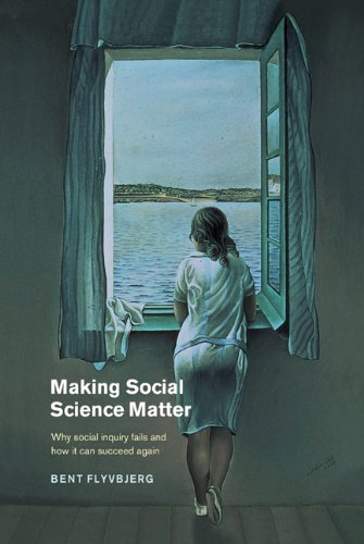 Download Making Social Science Matter: Why Social Inquiry Fails and How it Can Succeed Again Pdf