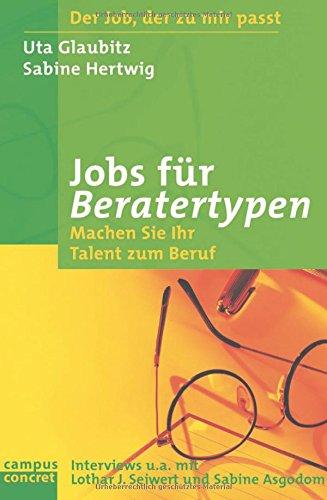 Jobs für Beratertypen: Machen Sie Ihr Talent zum Beruf (campus concret)