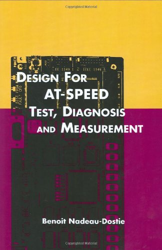 Design for AT-Speed Test, Diagnosis and Measurement (Frontiers in Electronic Testing)