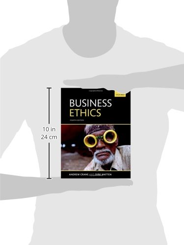 business ethics theories crane and matten Fundamental and ethics theories of corporate governance political theory and ethics related theories such as business ethics theory (crane and matten.