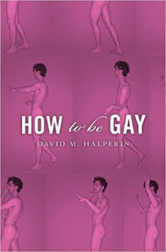 How To Be Gay: Amazon.es: David M. Halperin: Libros en ...