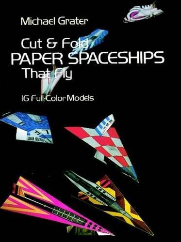 Cut and Fold Paper Spaceships That Fly (Dover Children's Activity (Craft Grater)