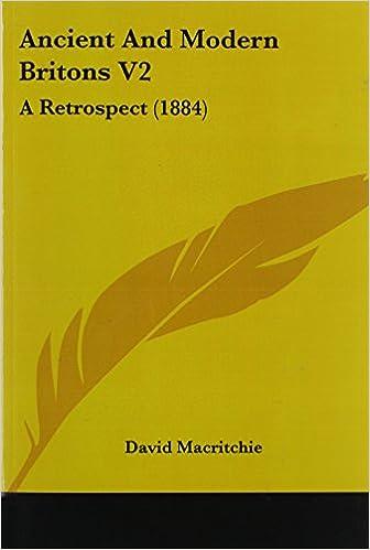 Ancient and Modern Britons V2: A Retrospect (1884)