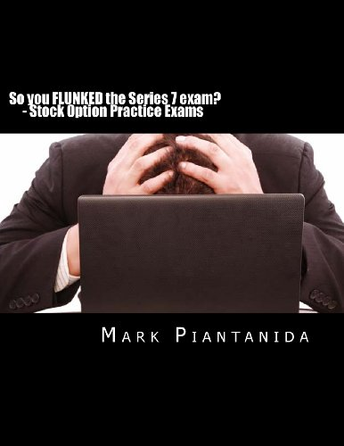 So you FLUNKED the Series 7 exam?: Stock Option Practice Exams