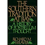 The Southern Tradition at Bay, Richard Weaver, 0895267608
