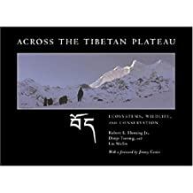 Across the Tibetan Plateau: Ecosystems Wildlife And Conservation