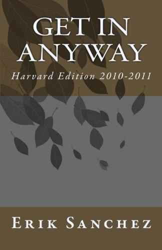 Get In Anyway: Harvard Edition 2010-2011