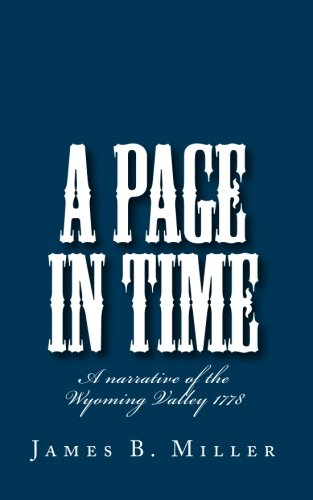 A Page in Time: A narrative of the Wyoming Valley 1778