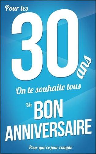 Amazonfr Bon Anniversaire 30 Ans Bleu Carte Livre D