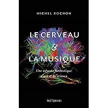 Le cerveau et la musique (French Edition)