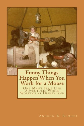 Funny Things Happen When You Work for a - Anaheim Hours Disneyland