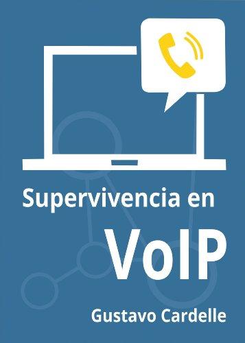 - Supervivencia en VoIP (Spanish Edition)