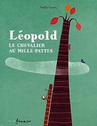 Léopold : Le chevalier au mille-pattes par Nicolas Gouny
