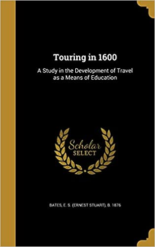 touring in 1600 a study in the development of travel as a means of