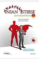 Insan Isterse - Azmin Zaferi Oykuleri 5 (Turkish Edition) Paperback