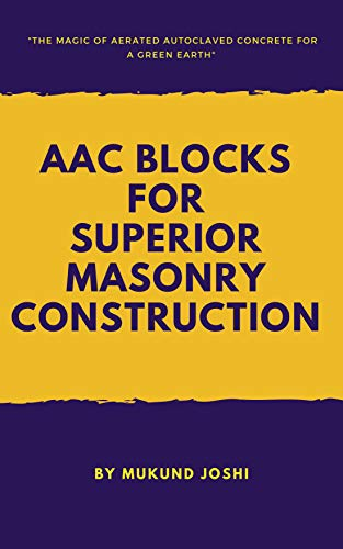 AAC Blocks for Superior Masonry Construction: The Magic of Autoclave Aerated Concrete for a Green Earth