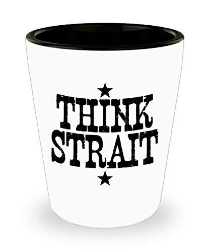Think Strait Shot Glass Nashville Country Music Fan Gift