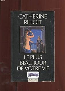 Le Plus beau jour de votre vie, Rihoit, Catherine