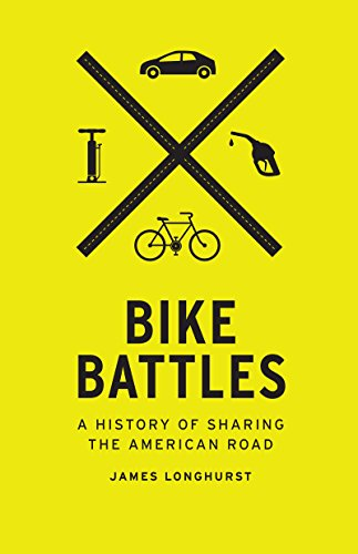Download Bike Battles: A History of Sharing the American Road Pdf