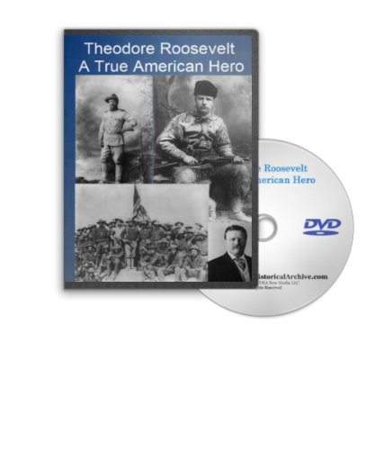 Theodore Roosevelt - A True American Hero - Rough Riders, African Big Game Hunting, Brazilian Wilderness, Sagamore Hill and More (Video Hero Big Game)