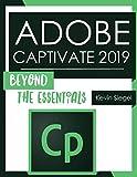Adobe Captivate 2019: Beyond The Essentials