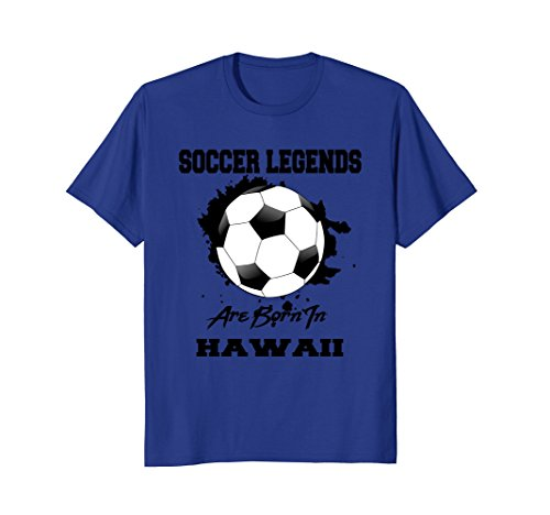 Mens Soccer Players Born in Hawaii Legends T-shirt