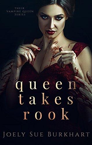 Queen Takes Rook (Their Vampire Queen Book 4)